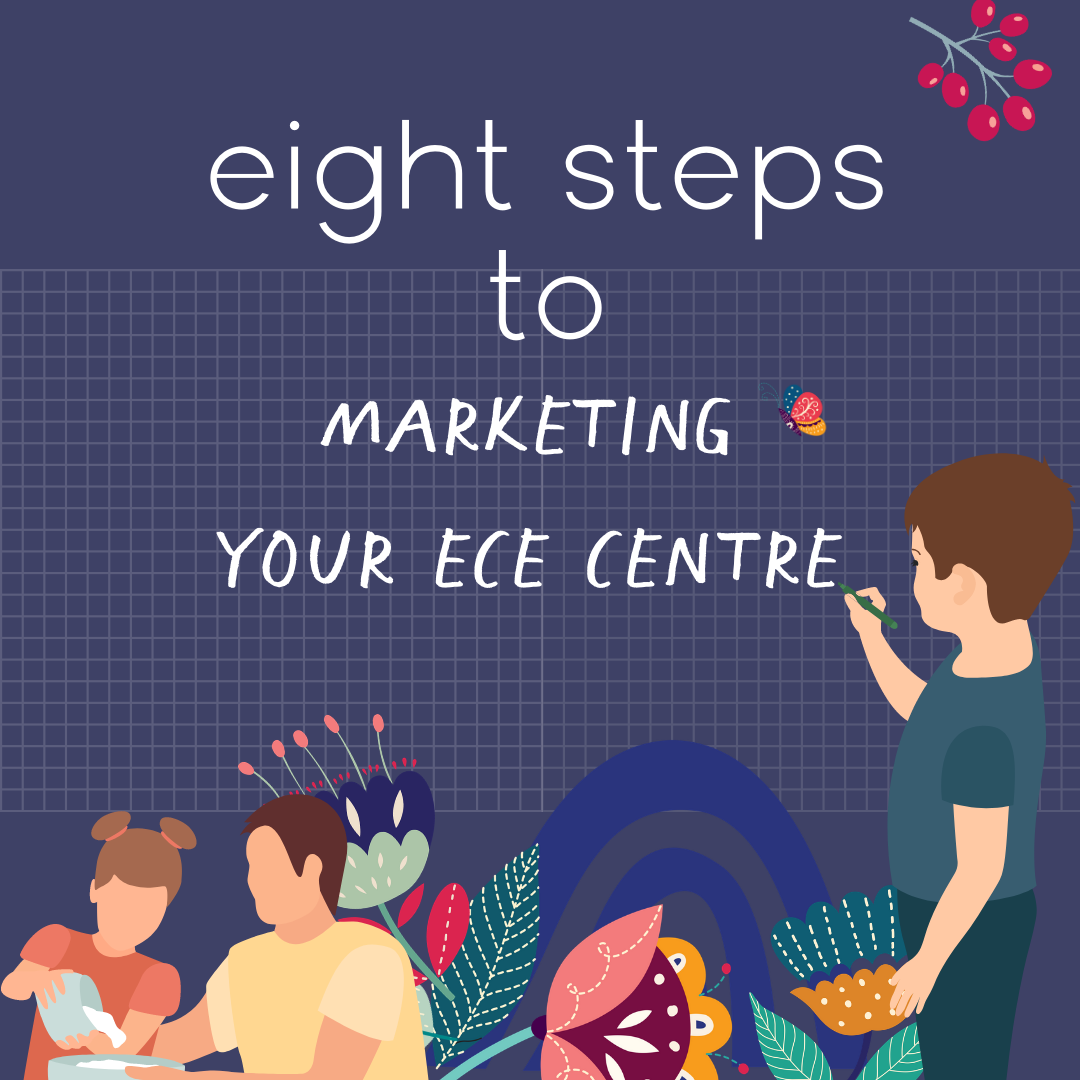 Eight Steps To Marketing Your Early Childhood Business